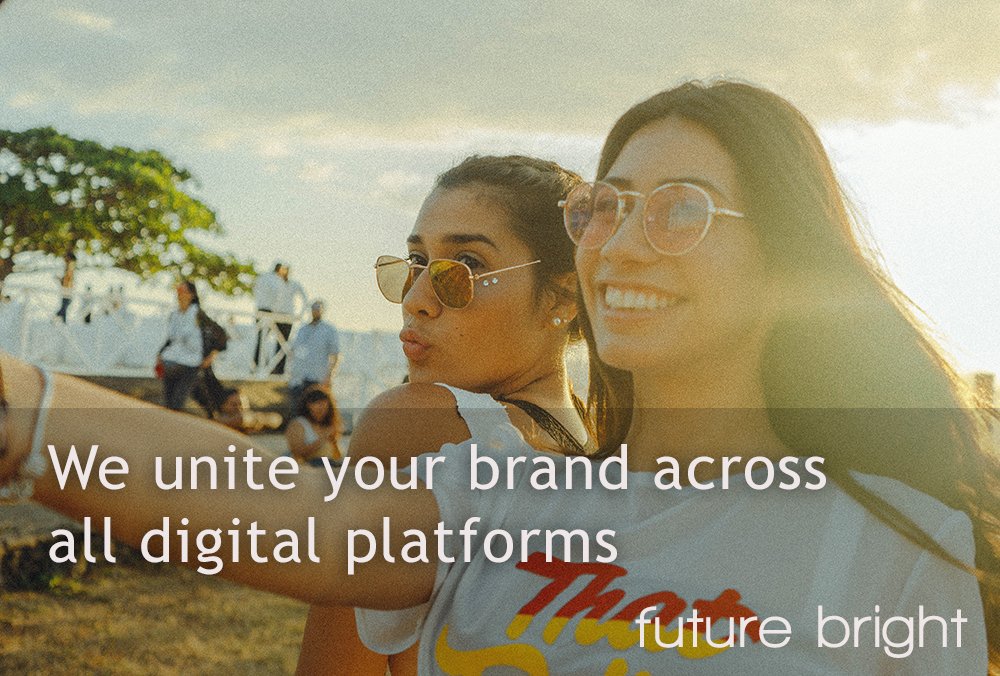Future Bright - We unite your brand across all digital platforms